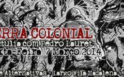 "7MAR2014 - ""GUERRA COLONIAL"""