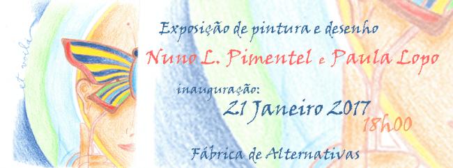 JAN/FEV 2017 - Exposição de pintura e desenho de Nuno Pimentel e Paula Lopo