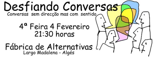 4FEV2015 - Desfiando Conversas - Conversas sem direcção mas com sentido