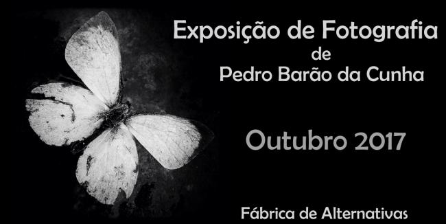 OUT2017 - EXPOSIÇÃO DE FOTOGRAFIA DE PEDRO BARÃO E CUNHA